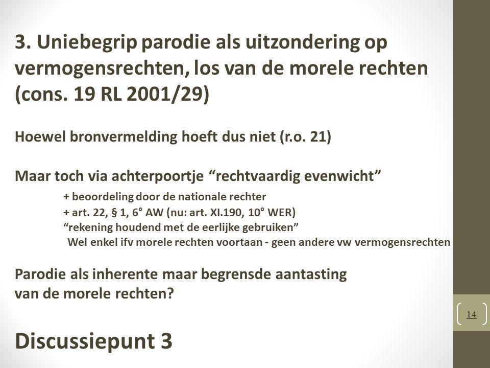 14 3.Uniebegrip parodie als uitzondering op vermogensrechten, los van de morele rechten (cons.