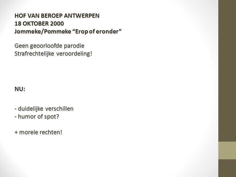 HOF VAN BEROEP ANTWERPEN 18 OKTOBER 2000 Jommeke/Pommeke Erop of eronder Geen geoorloofde parodie Strafrechtelijke veroordeling.
