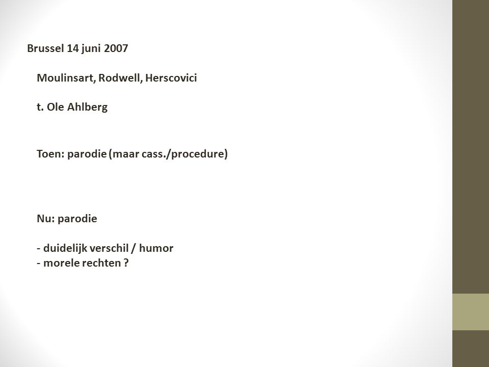 Brussel 14 juni 2007 Moulinsart, Rodwell, Herscovici t.