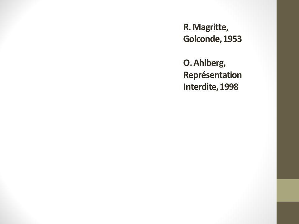 R. Magritte, Golconde, 1953 O. Ahlberg, Représentation Interdite, 1998