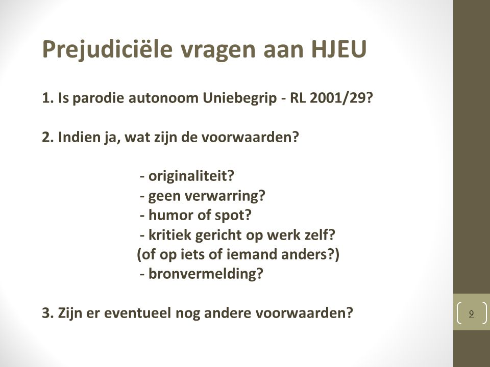 30 HJEU / EU Handvest + EVRM ook in kader RL 2001/29 a fair balance national authorities and courts must strike a fair balance between the protection of copyright and the protection of the fundamental rights of individuals (..)