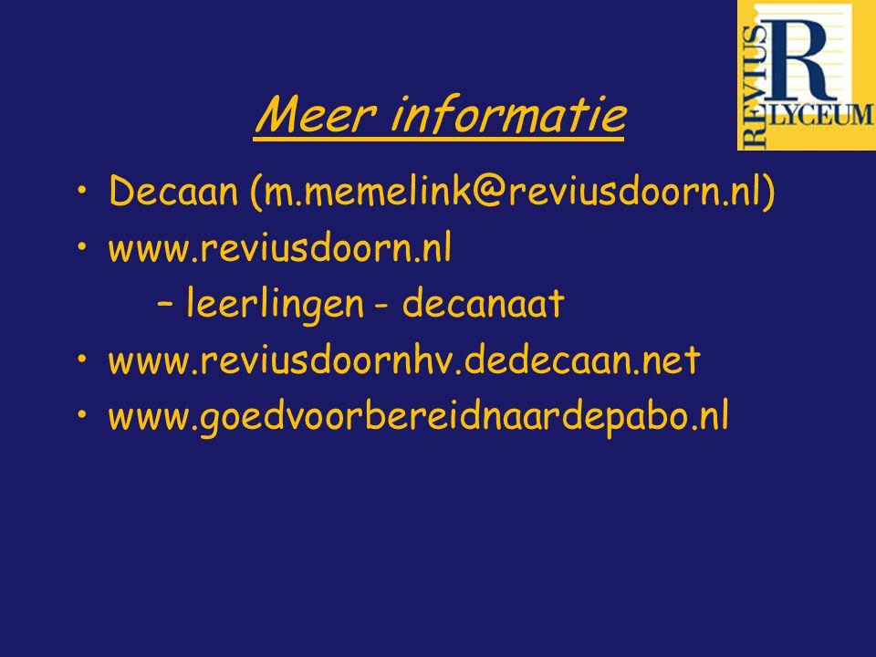 Meer informatie Decaan (m.memelink@reviusdoorn.nl) www.reviusdoorn.nl – leerlingen - decanaat www.reviusdoornhv.dedecaan.net www.goedvoorbereidnaardep