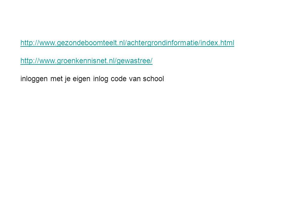 http://www.gezondeboomteelt.nl/achtergrondinformatie/index.html http://www.groenkennisnet.nl/gewastree/ inloggen met je eigen inlog code van school