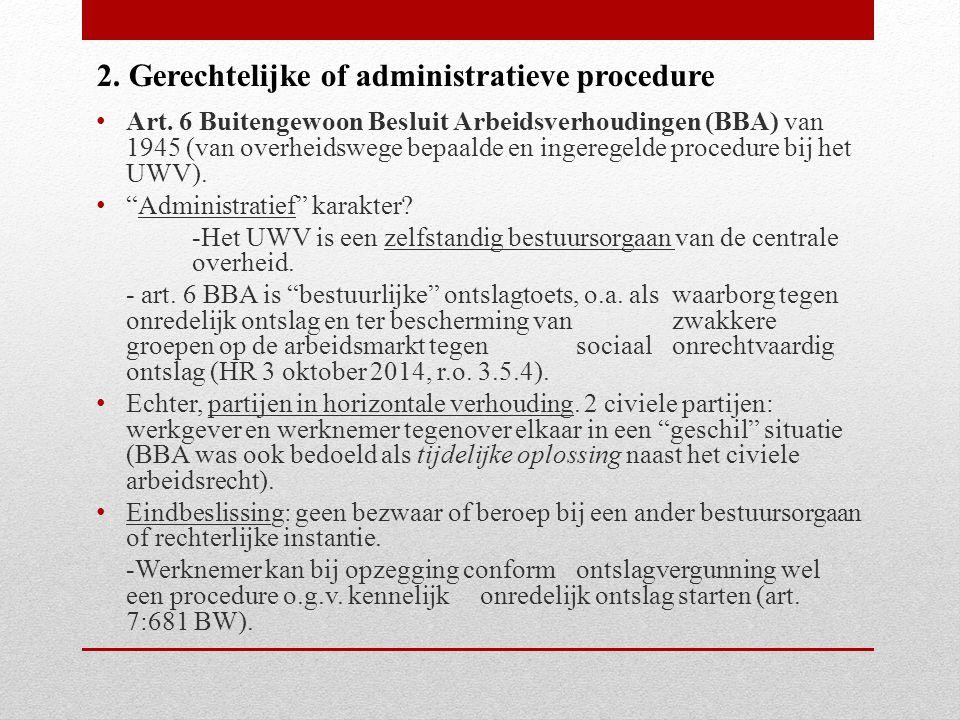 """Art. 6 Buitengewoon Besluit Arbeidsverhoudingen (BBA) van 1945 (van overheidswege bepaalde en ingeregelde procedure bij het UWV). """"Administratief"""" kar"""