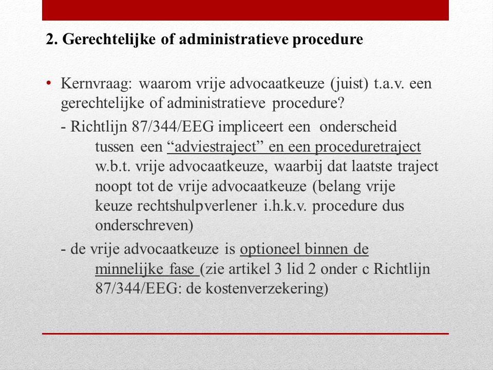 Kernvraag: waarom vrije advocaatkeuze (juist) t.a.v.