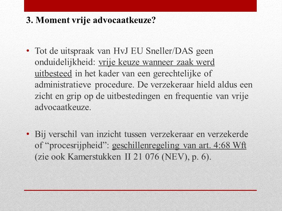 Tot de uitspraak van HvJ EU Sneller/DAS geen onduidelijkheid: vrije keuze wanneer zaak werd uitbesteed in het kader van een gerechtelijke of administratieve procedure.