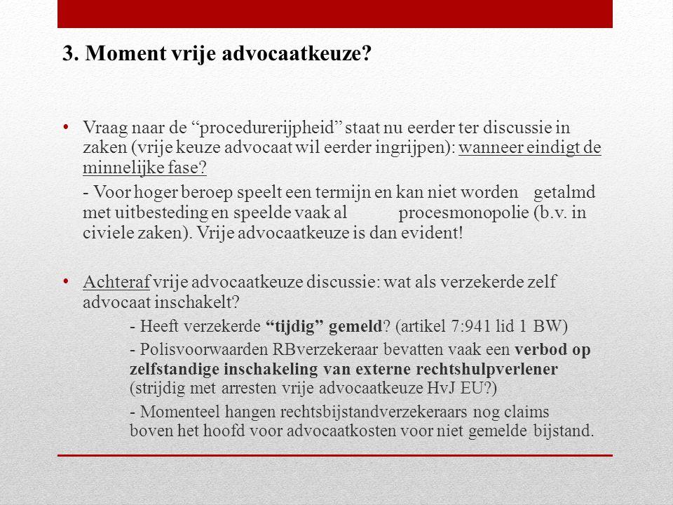 Vraag naar de procedurerijpheid staat nu eerder ter discussie in zaken (vrije keuze advocaat wil eerder ingrijpen): wanneer eindigt de minnelijke fase.