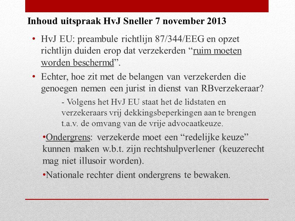 HvJ EU: preambule richtlijn 87/344/EEG en opzet richtlijn duiden erop dat verzekerden ruim moeten worden beschermd .