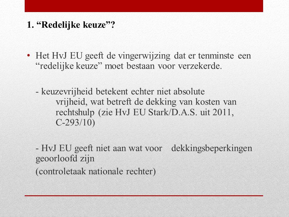 Het HvJ EU geeft de vingerwijzing dat er tenminste een redelijke keuze moet bestaan voor verzekerde.