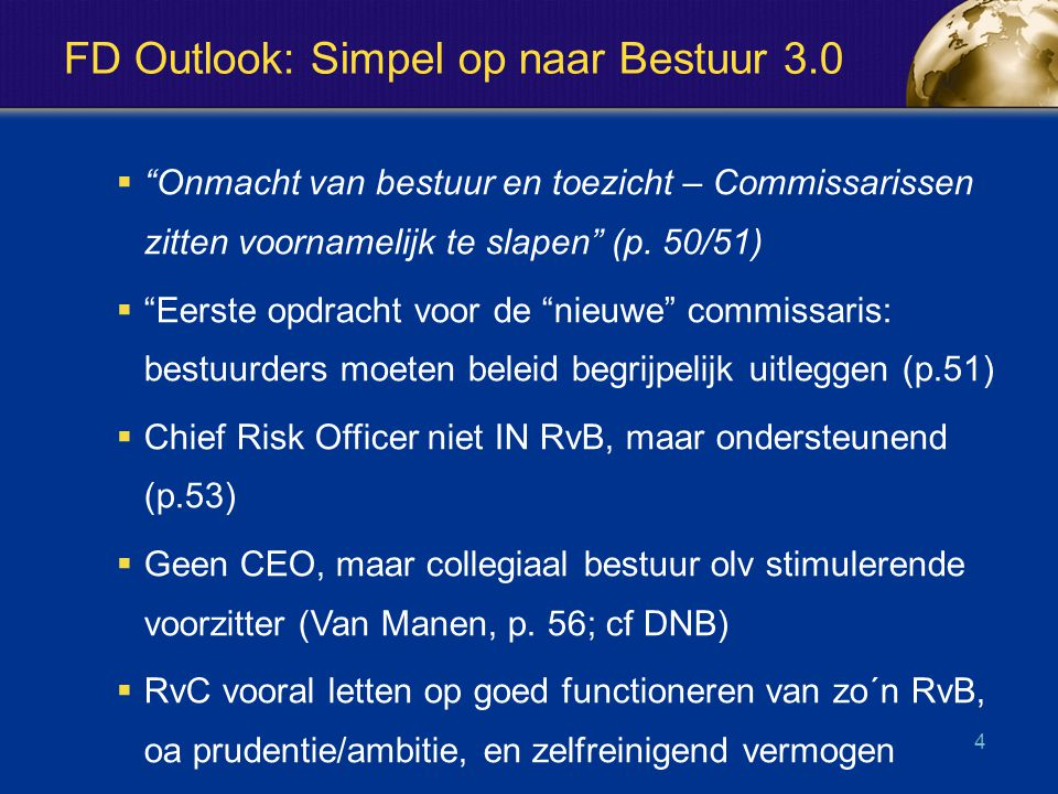 FD Outlook: Simpel op naar Bestuur 3.0  Onmacht van bestuur en toezicht – Commissarissen zitten voornamelijk te slapen (p.