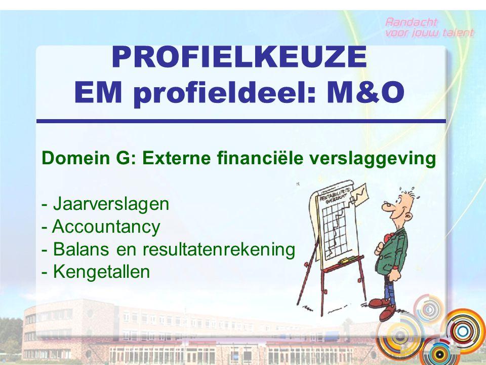 PROFIELKEUZE EM profieldeel: M&O Domein G: Externe financiële verslaggeving - Jaarverslagen - Accountancy - Balans en resultatenrekening - Kengetallen