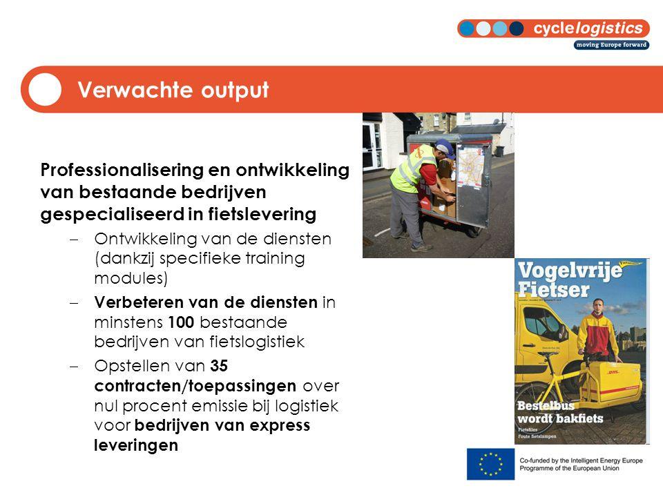 Verwachte output Professionalisering en ontwikkeling van bestaande bedrijven gespecialiseerd in fietslevering  Ontwikkeling van de diensten (dankzij