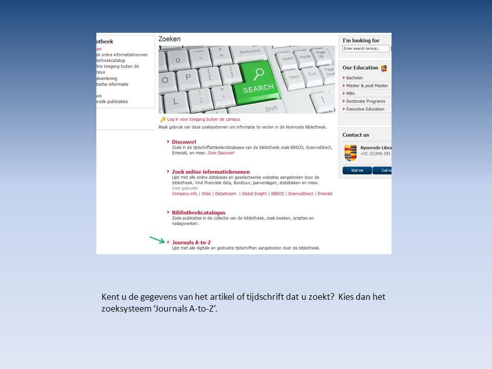  Type enkele woorden uit de tijdschrifttitel en klik op 'Zoeken'  Bijvoorbeeld: harvard business review