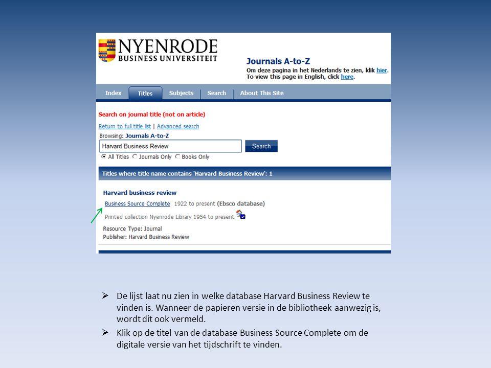  De database opent in een nieuw venster  Zoek nu naar artikelen in Harvard Business Review  Klik op de aflevering die u nodig heeft, of kies 'Search within this publication'