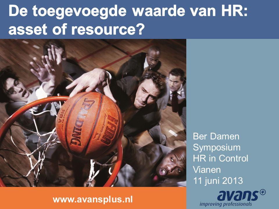 www.avansplus.nl Ber Damen Symposium HR in Control Vianen 11 juni 2013