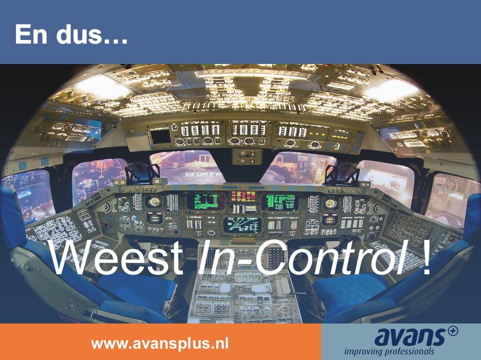 www.avansplus.nl Weest In-Control !