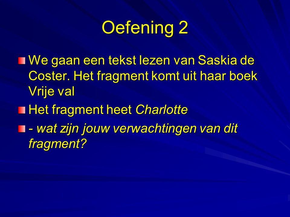 Oefening 2 We gaan een tekst lezen van Saskia de Coster.