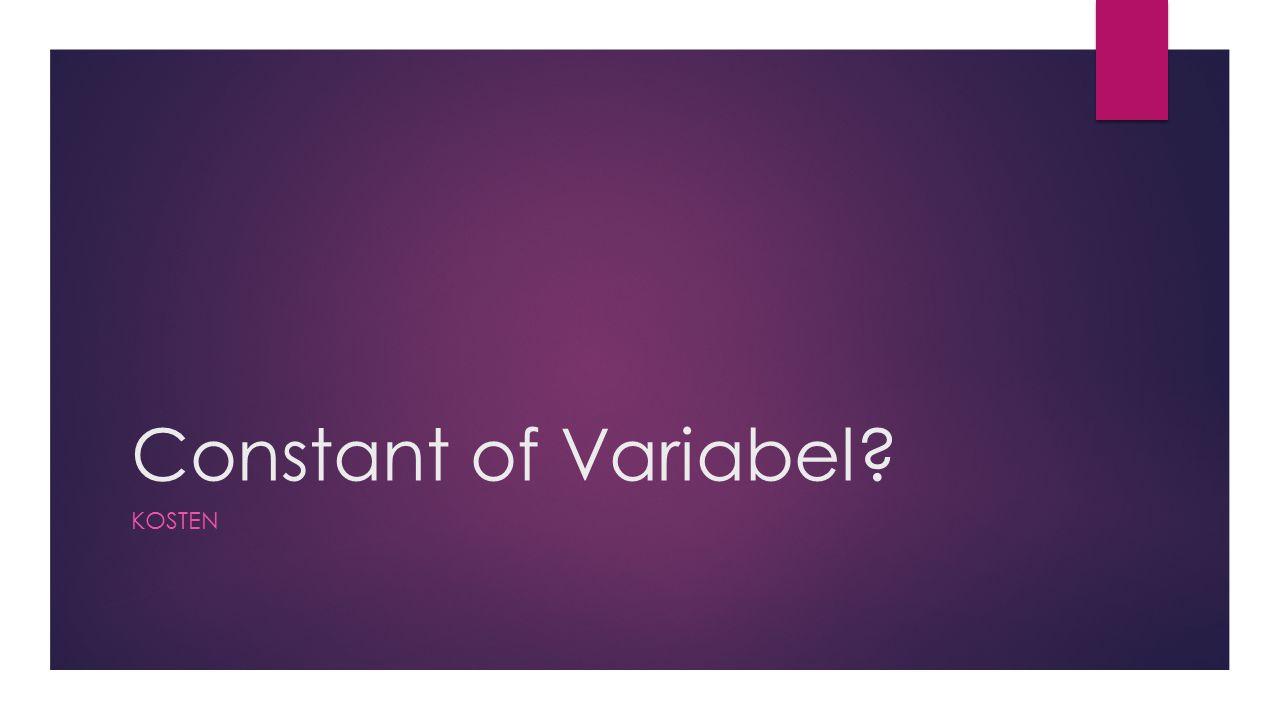 Programma Constant of Variabel?  Kahoot  Doornemen huiswerk  Inleiding stap 3  Huiswerk