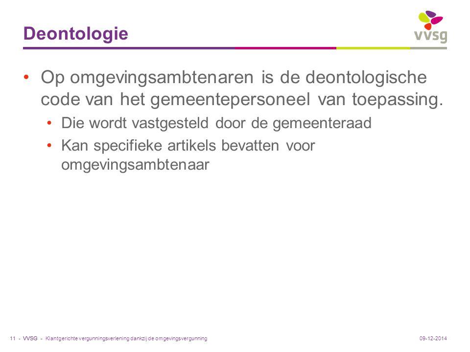 VVSG - Deontologie Op omgevingsambtenaren is de deontologische code van het gemeentepersoneel van toepassing. Die wordt vastgesteld door de gemeentera