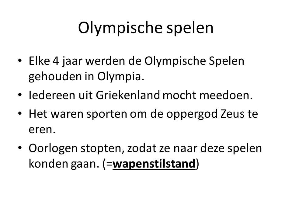 Olympische spelen Elke 4 jaar werden de Olympische Spelen gehouden in Olympia.