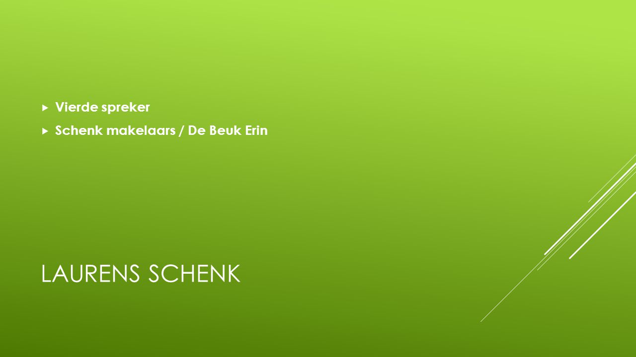 LAURENS SCHENK  Vierde spreker  Schenk makelaars / De Beuk Erin