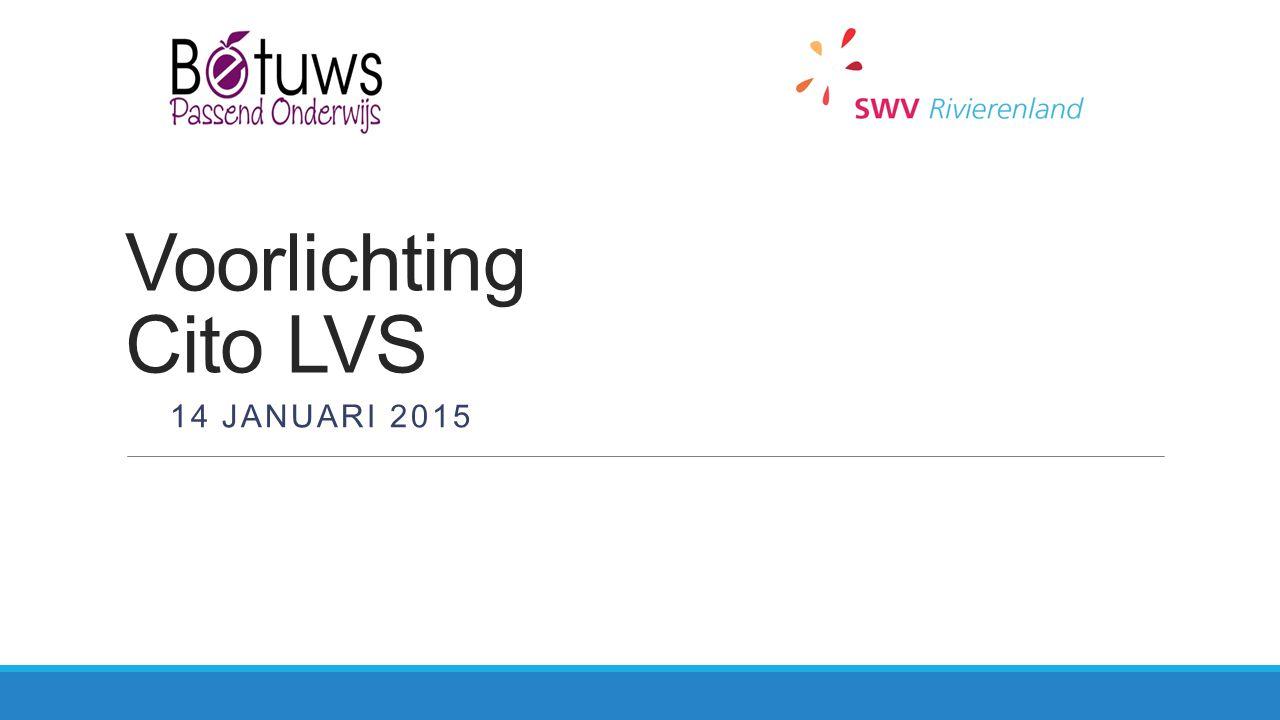 Voorlichting Cito LVS 14 JANUARI 2015