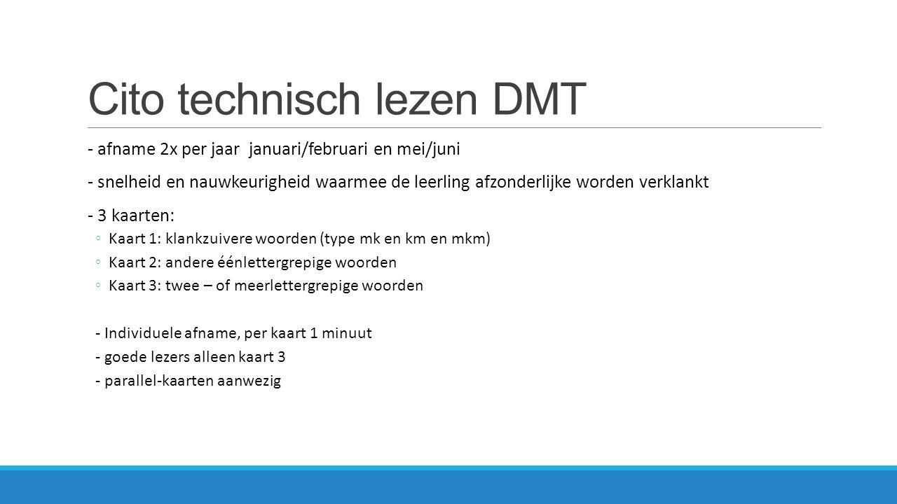 Cito technisch lezen AVi - afname 2x per jaar januari/februari en mei/juni - snelheid en nauwkeurigheid waarmee de leerling teksten verklankt - 11 leeskaarten, oplopend in moeilijkheid ◦Per niveau 2 versies - Individuele afname, per kaart ong 2 minuten - Bij bereiken hoogste niveau -> geen afname meer!