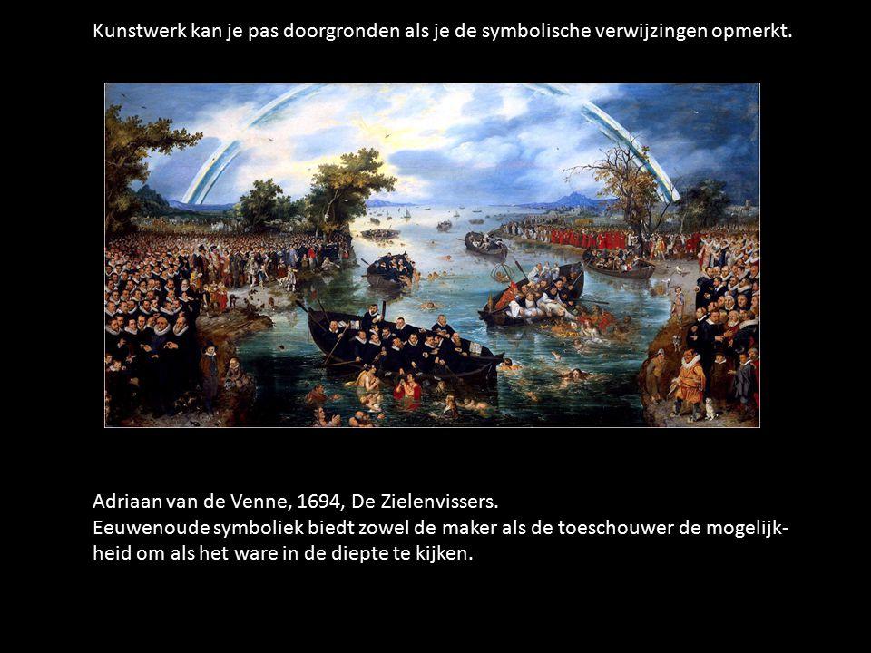 Kunstwerk kan je pas doorgronden als je de symbolische verwijzingen opmerkt. Adriaan van de Venne, 1694, De Zielenvissers. Eeuwenoude symboliek biedt
