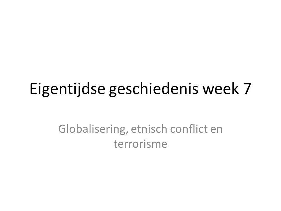 Eigentijdse geschiedenis week 7 Globalisering, etnisch conflict en terrorisme