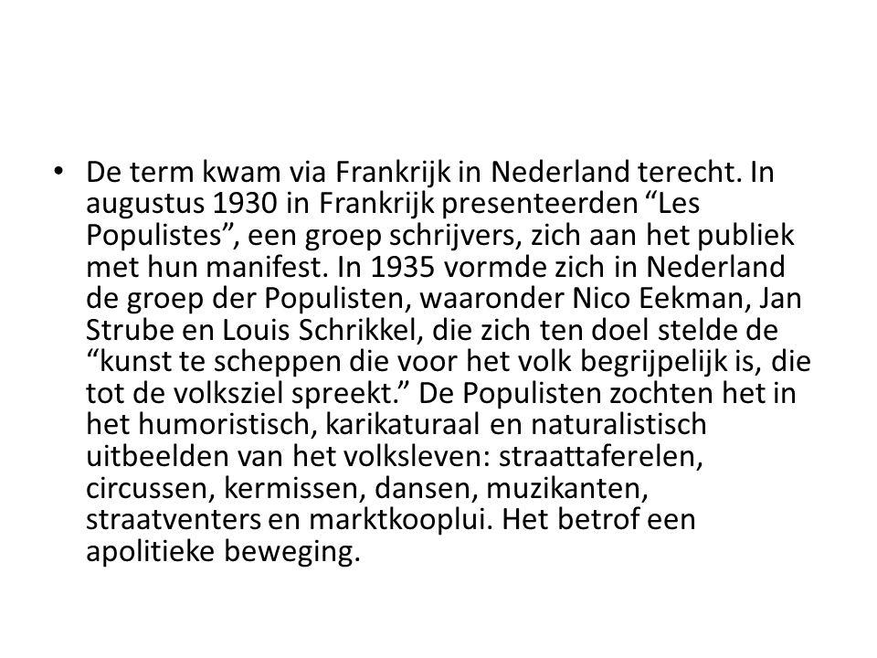 """De term kwam via Frankrijk in Nederland terecht. In augustus 1930 in Frankrijk presenteerden """"Les Populistes"""", een groep schrijvers, zich aan het publ"""
