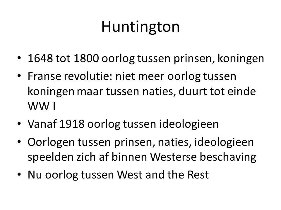 Huntington 1648 tot 1800 oorlog tussen prinsen, koningen Franse revolutie: niet meer oorlog tussen koningen maar tussen naties, duurt tot einde WW I V