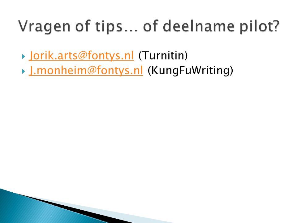  Jorik.arts@fontys.nl (Turnitin) Jorik.arts@fontys.nl  J.monheim@fontys.nl (KungFuWriting) J.monheim@fontys.nl