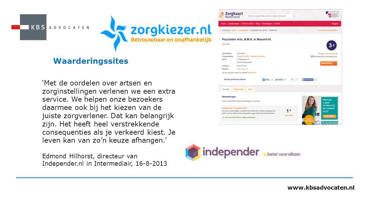 www.kbsadvocaten.nl Waarderingssites 'Met de oordelen over artsen en zorginstellingen verlenen we een extra service. We helpen onze bezoekers daarmee