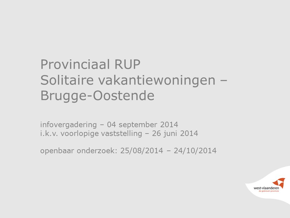 Provinciaal RUP Solitaire vakantiewoningen – Brugge-Oostende infovergadering – 04 september 2014 i.k.v.