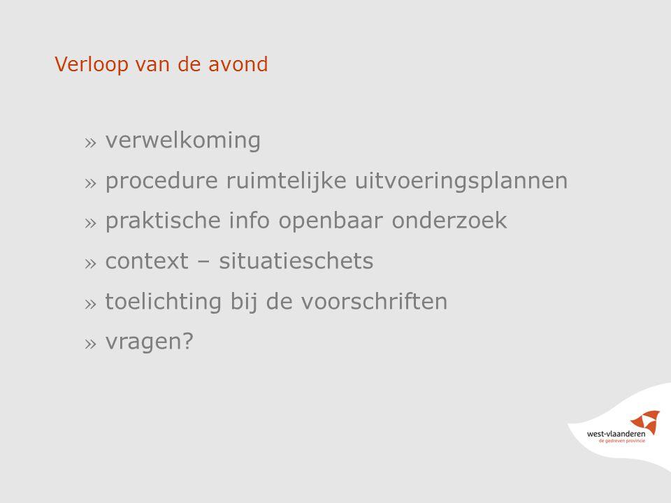 » verwelkoming » procedure ruimtelijke uitvoeringsplannen » praktische info openbaar onderzoek » context – situatieschets » toelichting bij de voorschriften » vragen.
