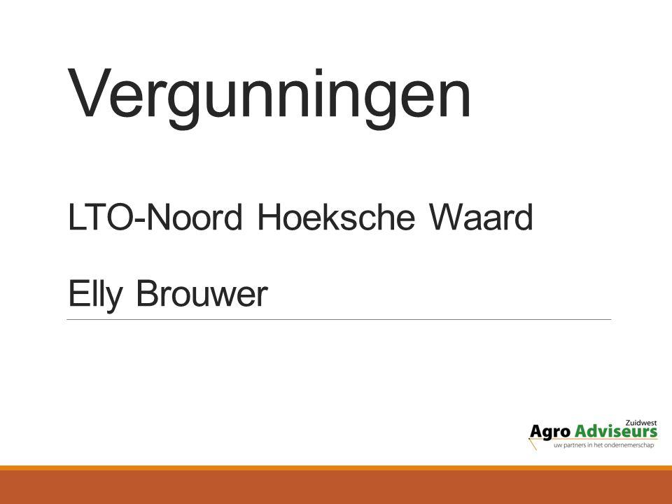 Vergunningen LTO-Noord Hoeksche Waard Elly Brouwer