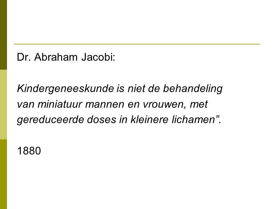 """Dr. Abraham Jacobi: Kindergeneeskunde is niet de behandeling van miniatuur mannen en vrouwen, met gereduceerde doses in kleinere lichamen"""". 1880"""