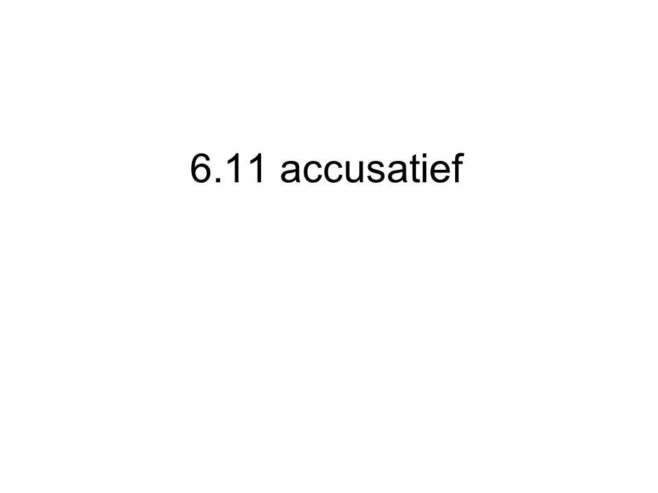6.11 accusatief