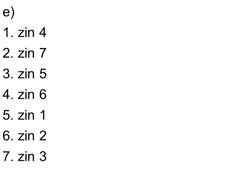 e)e) 1. zin 4 2. zin 7 3. zin 5 4. zin 6 5. zin 1 6. zin 2 7. zin 3