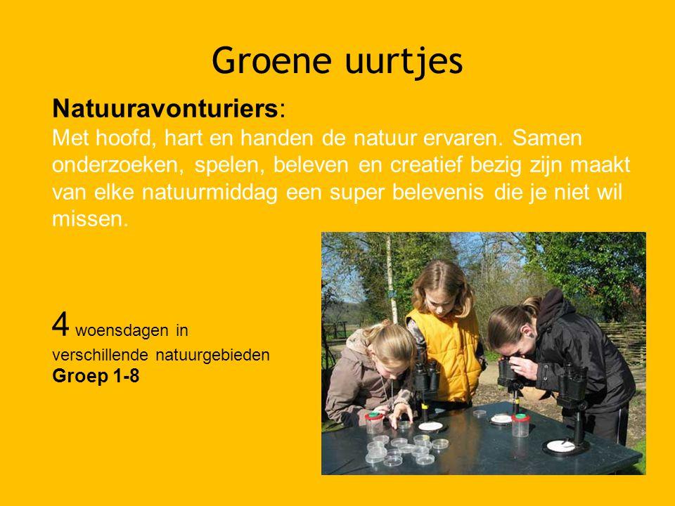 Groene uurtjes Natuuravonturiers: Met hoofd, hart en handen de natuur ervaren.
