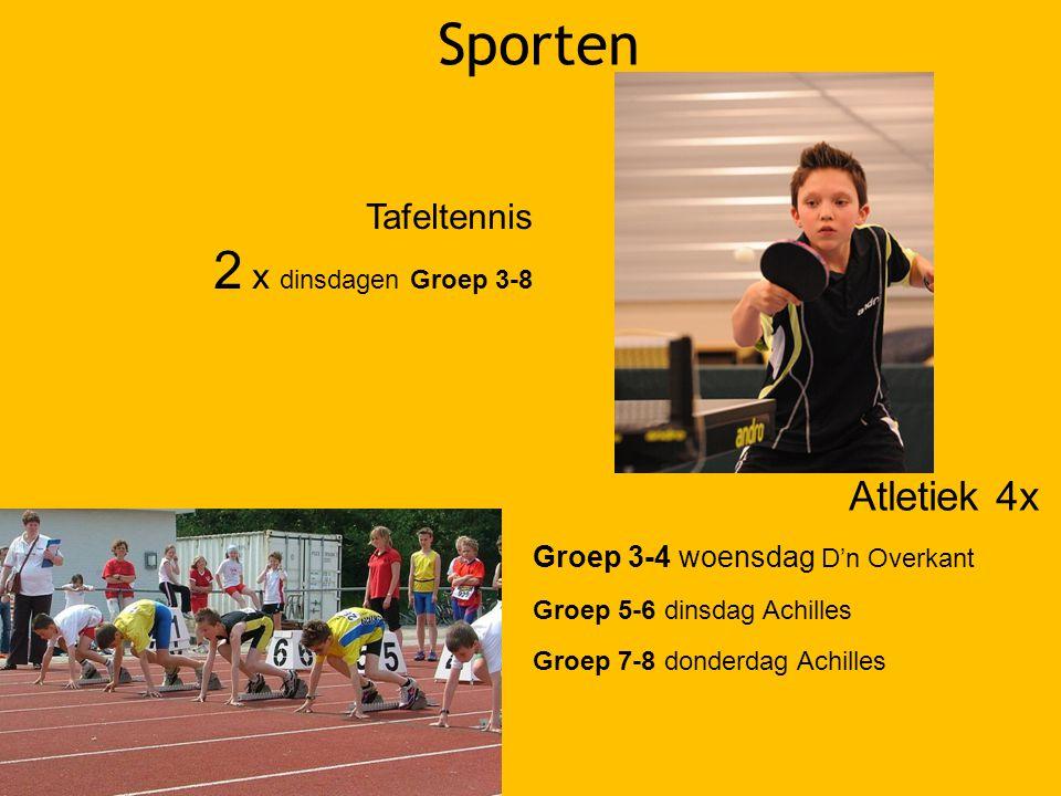 Sporten Atletiek 4x Groep 3-4 woensdag D'n Overkant Groep 5-6 dinsdag Achilles Groep 7-8 donderdag Achilles Tafeltennis 2 x dinsdagen Groep 3-8