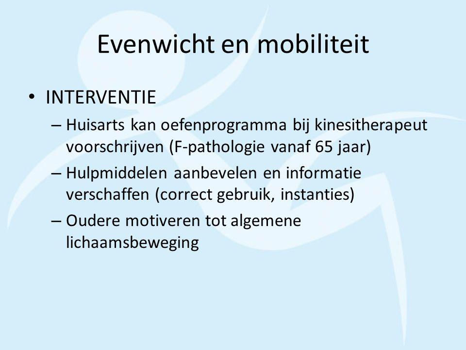 Evenwicht en mobiliteit INTERVENTIE – Huisarts kan oefenprogramma bij kinesitherapeut voorschrijven (F-pathologie vanaf 65 jaar) – Hulpmiddelen aanbev