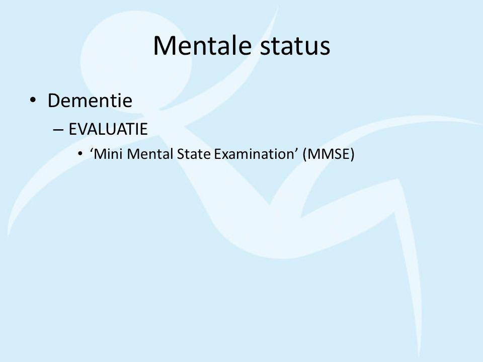 Mentale status Dementie – EVALUATIE 'Mini Mental State Examination' (MMSE)