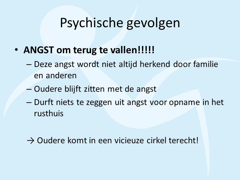 Psychische gevolgen ANGST om terug te vallen!!!!! – Deze angst wordt niet altijd herkend door familie en anderen – Oudere blijft zitten met de angst –
