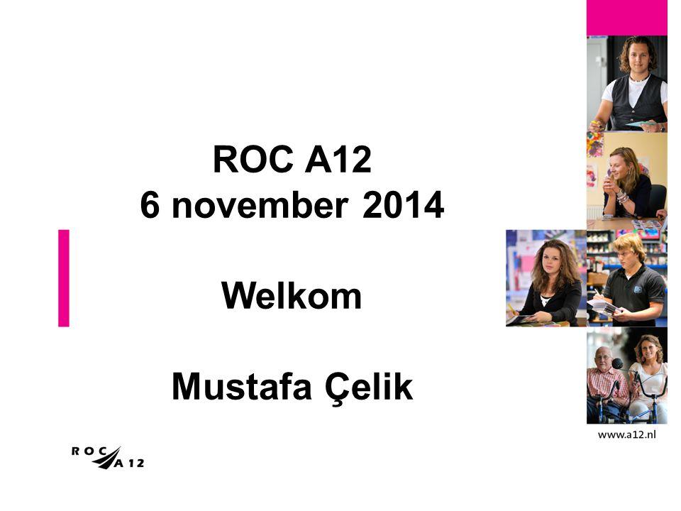 ROC A12 6 november 2014 Welkom Mustafa Çelik