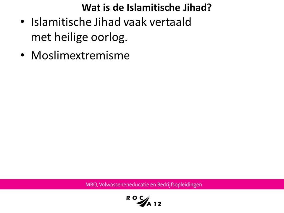 Wat is de Islamitische Jihad? Islamitische Jihad vaak vertaald met heilige oorlog. Moslimextremisme
