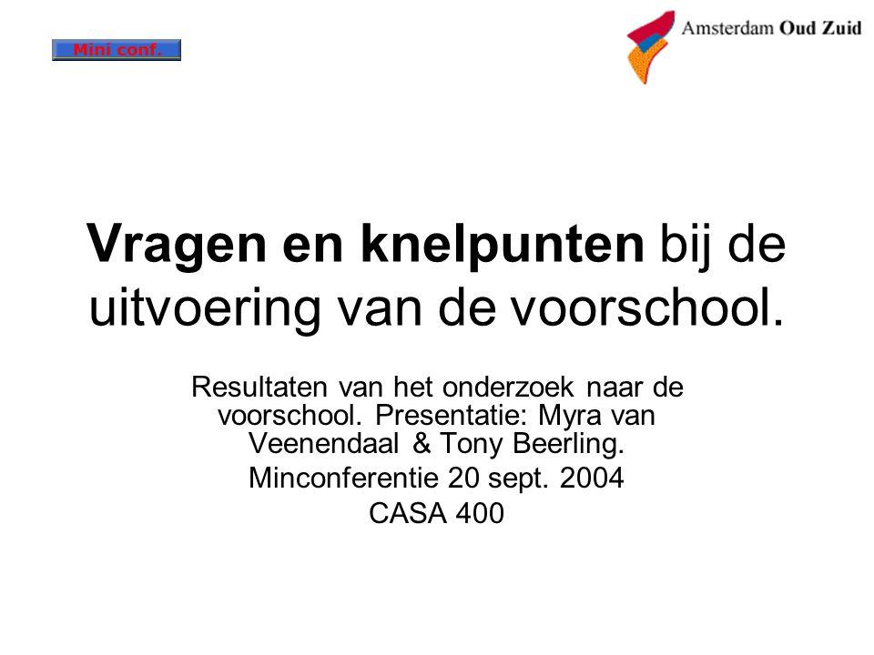 Vragen en knelpunten bij de uitvoering van de voorschool.