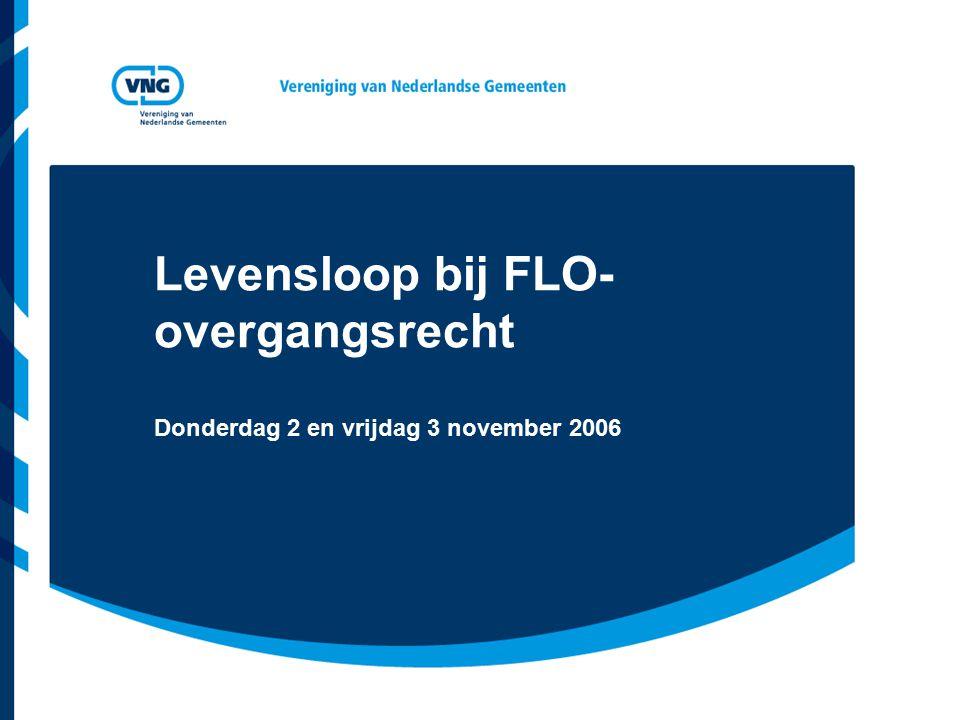 Levensloop bij FLO- overgangsrecht Donderdag 2 en vrijdag 3 november 2006