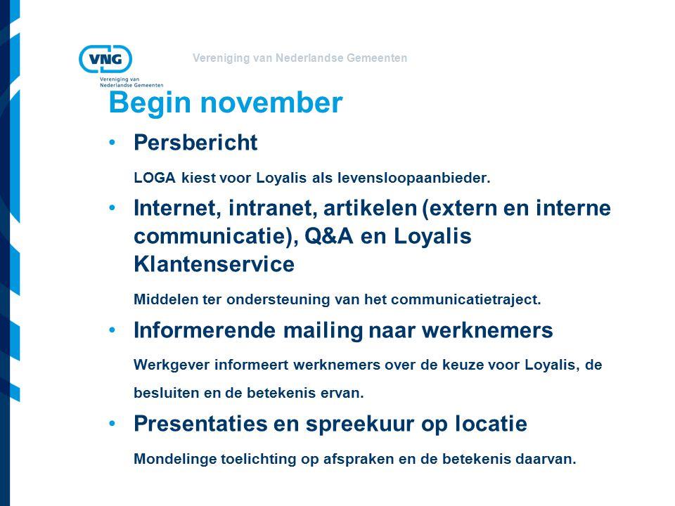 Vereniging van Nederlandse Gemeenten Begin november Persbericht LOGA kiest voor Loyalis als levensloopaanbieder.