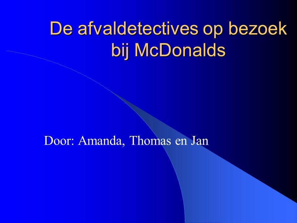 Op bezoek bij McDonalds Eerst hebben we de vragenlijst door gelezen.